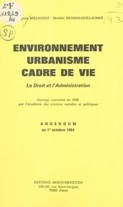 Bernard Billaudot - Environnement, urbanisme, cadre de vie - Le droit et l'administration, addendum au 1er octobre 1984.