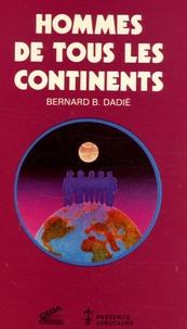 Bernard Binlin Dadié - Hommes de tous les continents.