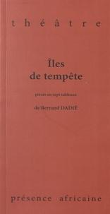 Bernard Binlin Dadié - Iles de tempête.