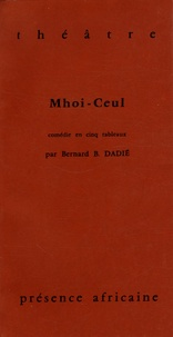 Bernard Binlin Dadié - Mhoi-Ceul.