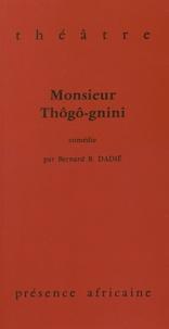 Livres à télécharger gratuitement google Monsieur Thôgô-gnini par Bernard Binlin Dadié CHM FB2 MOBI in French 9782708702394