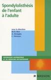 Bernard Biot et Alain Dimeglio - Spondylolisthésis :  de l'enfant à l'adulte.