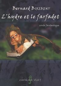 Bernard Birebent - L'hydre et le farfadet.