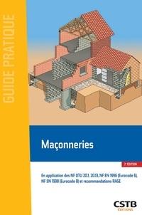 Bernard Blache et Jean-Daniel Merlet - Maçonneries - En application des NF DTU 20.1, 20.13, NF EN 1996 (Eurocode 6), NF EN 1998 (Eurocode 8) et recommandations RAGE.