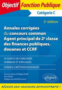 Bernard Blanc et Denise Blanc - Annales corrigées du concours commun Agent principal de 2e classe des finances publiques, douanes et CCRF - Catégorie C.