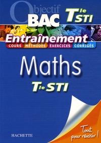 Bernard Blanc et Denise Blanc - Entraînement Maths Tle STI.