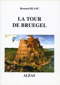 Bernard Blanc - La Tour de Bruegel.