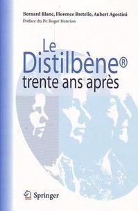 Bernard Blanc - Le Distilbène - Trente après.
