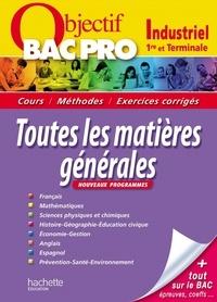 Bernard Blanc - Objectif Bac Pro - Toutes les matières générales - Bac Pro Industriel.