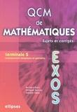 Bernard Blanc et Philippe Reynier - QCM de mathématiques Tle S - Sujets et corrigés.