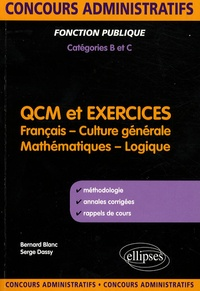 Bernard Blanc et Serge Dassy - QCM et Exercices - Concours de catégories B et C.