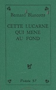 Bernard Blancotte et Guy Chausson - Cette lucarne qui mène au fond.