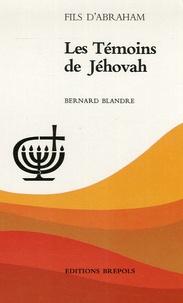 Bernard Blandre - Les Témoins de Jéhovah.