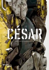 Bernard Blistène et Bénédicte Ajac - César - La rétrospective.