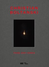 Bernard Blistène et Tadeusz Kantor - Christian Boltanski - Faire son temps.
