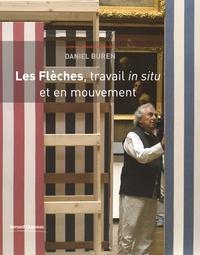 Bernard Blistène - Daniel Buren - Les Flèches, travail in situ et en mouvement ; Cabanons Buren Cirque. 1 DVD