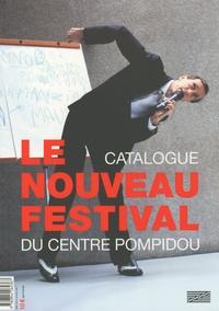Bernard Blistène et Franck Leibovici - Le nouveau festival du Centre Pompidou - Catalogue.