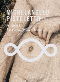 Bernard Blistène et Marie-Laure Bernadac - Michelangelo Pistoletto - Année 1, Le paradis sur Terre. 1 DVD