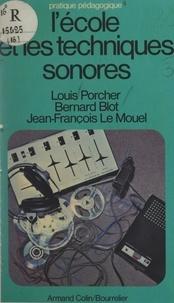 Bernard Blot et Jean-François Le Mouël - L'école et les techniques sonores.