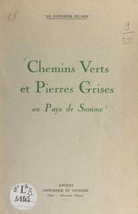 Bernard Bocquillon et Pierre Chardon - Chemins verts et pierres grises au pays de Somme.