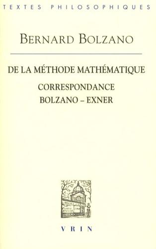Bernard Bolzano - De la méthode mathématique et correspondance Bolzano-Exner.