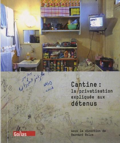Bernard Bolze - Cantine : la privatisation expliquée aux détenus.