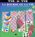 Bernard Bonhomme et Christian Bruel - La bourse ou la vie.