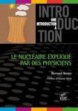 Bernard Bonin - Le nucléaire expliqué par des physiciens.