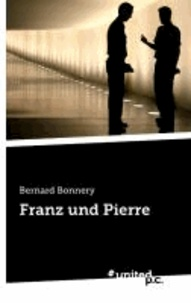 Bernard Bonnery - Franz und Pierre.