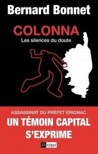 Bernard Bonnet - Colonna, les silences du doute.