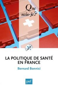 Bernard Bonnici - La politique de santé en France.
