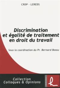 Bernard Bossu - Discrimination et égalité de traitement en droit du travail.