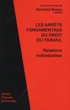 Bernard Bossu - Les arrêts fondamentaux du droit du travail.
