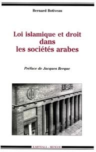 Bernard Botiveau - Loi islamique et droit dans les sociétés arabes - Mutations des systèmes juridiques du Moyen-Orient.