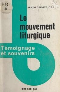Bernard Botté - Le mouvement liturgique - Témoignage et souvenirs.