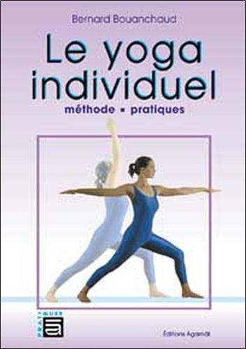 Bernard Bouanchaud - Le yoga individuel - Méthode et pratiques.