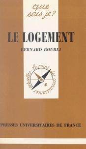 Bernard Boubli et Paul Angoulvent - Le logement.