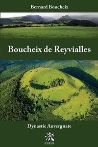 Bernard Boucheix - Boucheix de Reyvialles - Dynastie Auvergnate.