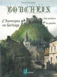 Bernard Boucheix - BOUCHEIX - L'Auvergne en héritage - nos ancêtres les gaulois.