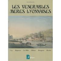 Bernard Boucheix - Les vénérables mères lyonnaises - Guy, Brigousse, la Mélie, Fillioux, Bourgeois, Bizolon.