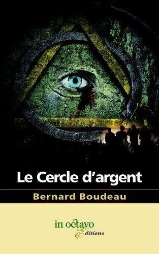 https://products-images.di-static.com/image/bernard-boudeau-le-cercle-d-argent/9782848781976-475x500-1.jpg