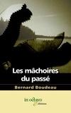Bernard Boudeau - Les mâchoires du passé.
