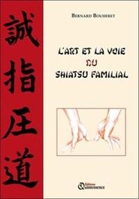 Bernard Bouheret - L'art et la voie du shiatsu familial.