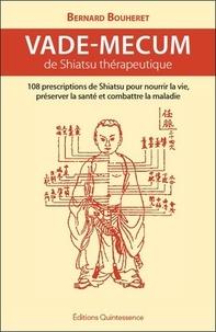 Bernard Bouheret - Vade-mecum de Shiatsu thérapeutique.