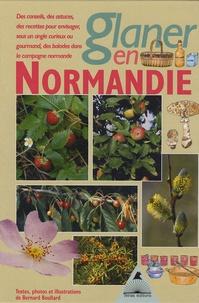 Glaner en Normandie- Des conseils, des astuces, des recettes pour envisager sous un angle gourmand, des ballades dans la campagne normande - Bernard Boullard | Showmesound.org