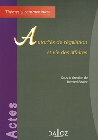 Bernard Bouloc - Autorités de régulation et vie des affaires.