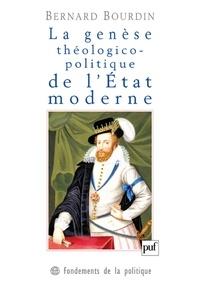 Bernard Bourdin - La genèse théologico-politique de l'Etat moderne : la controverse de Jacques Ier d'Angleterre avec le cardinal Bellarmin.