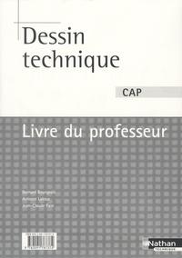 Dessin technique CAP- Livre du professeur - Bernard Bourgeois |