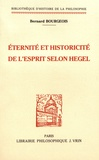Bernard Bourgeois - Eternité et historicité de l'esprit selon Hegel.