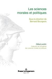 Bernard Bourgeois - Les sciences morales et politiques.